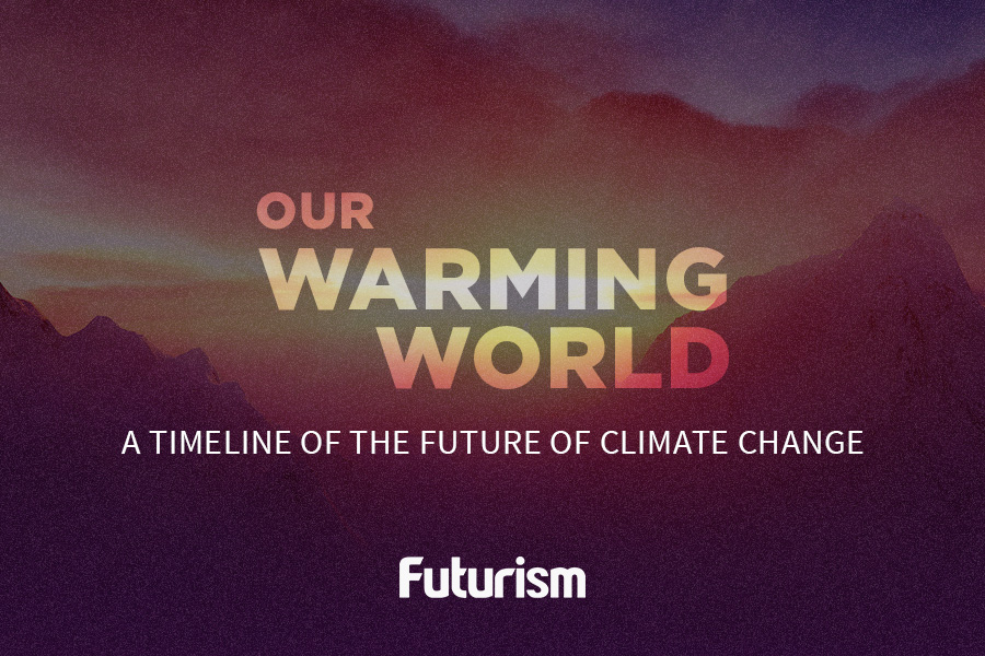Our Warming World: A Timeline of the Future of C...