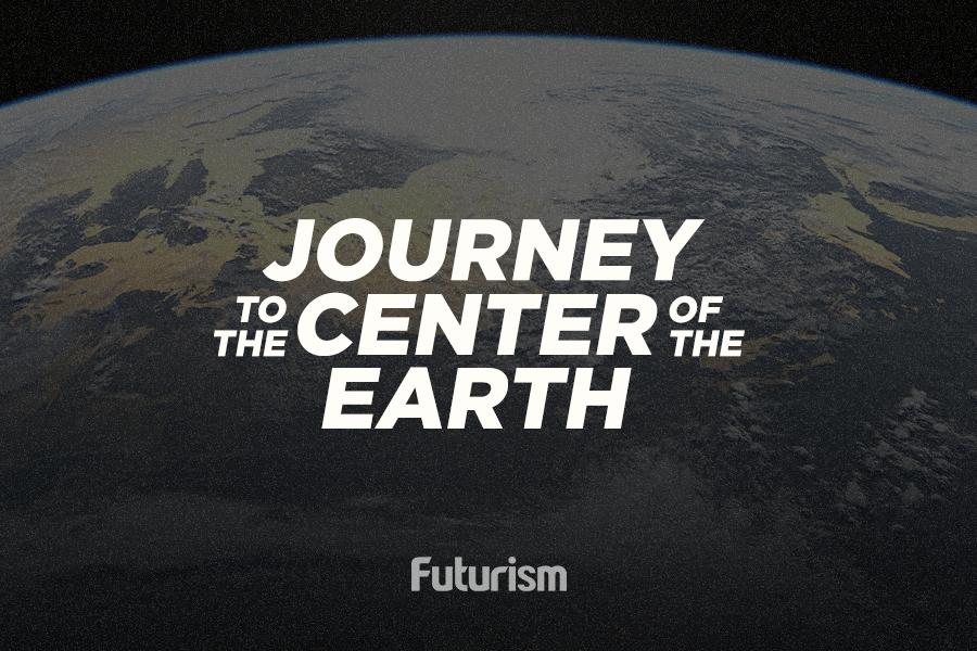 Journey to the center of the earth...