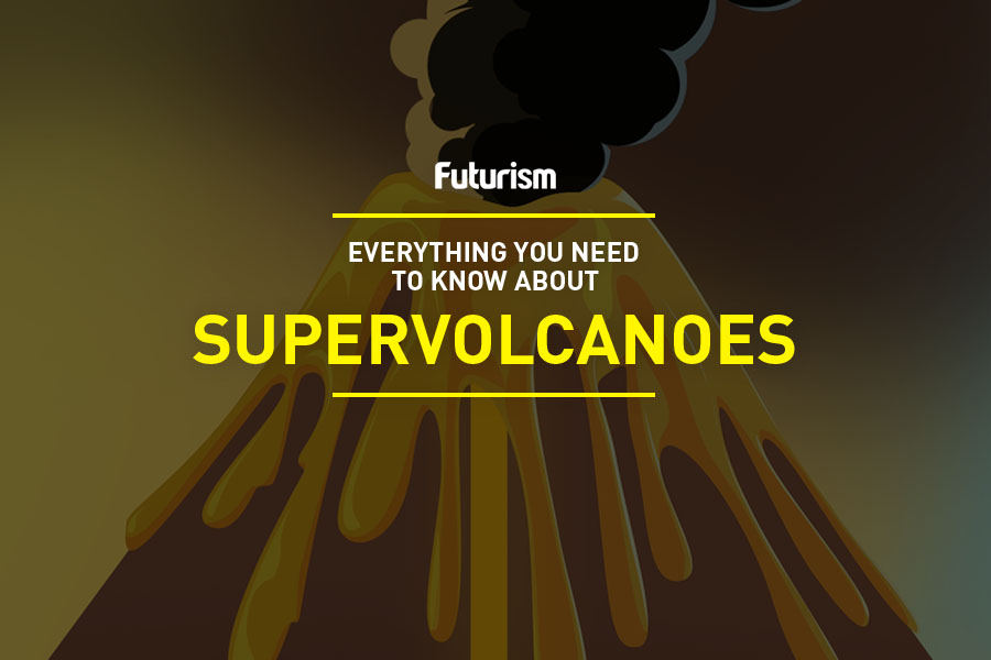 Supervolcanoes 101: Everything you need to know...